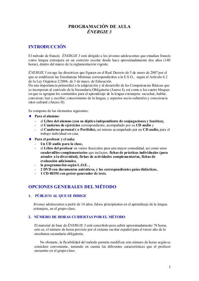 PROGRAMACIÓN DE AULA                                   ÉNERGIE 3INTRODUCCIÓNEl método de francés ÉNERGIE 3 está dirigido a...