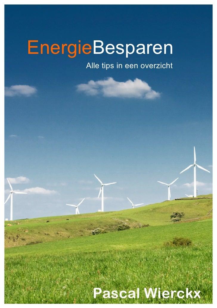 EnergieBesparen       Alle tips in een overzicht            Pascal Wierckx