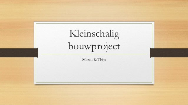 Kleinschalig bouwproject Marco & Thijs