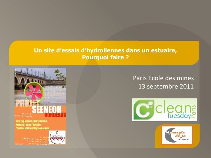 Un site d'essais d'hydroliennes dans un estuaire, Pourquoi faire ? Paris Ecole des mines 13 septembre 2011
