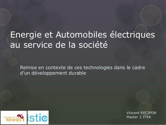 Energie et Automobiles électriques au service de la société Remise en contexte de ces technologies dans le cadre d'un déve...