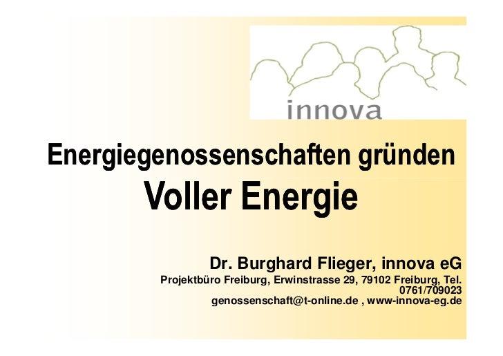 Energiegenossenschaften gründen       Voller Energie                 Dr. Burghard Flieger, innova eG        Projektbüro Fr...