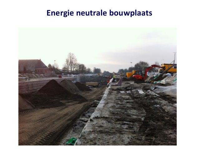 Energie neutrale bouwplaats   praktijkopdracht Provinsje Fryslan   Challenge Centrum Duurzaam Frysklab Slide 2