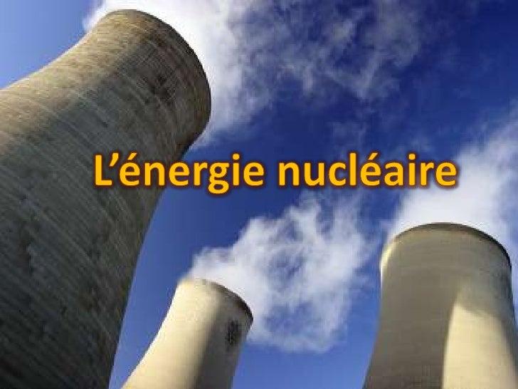 L'énergie nucléaire<br />