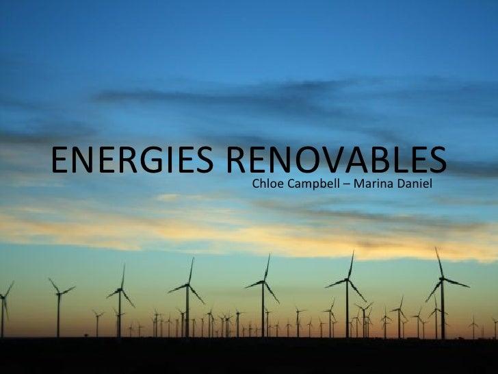 ENERGIES RENOVABLES Chloe Campbell – Marina Daniel
