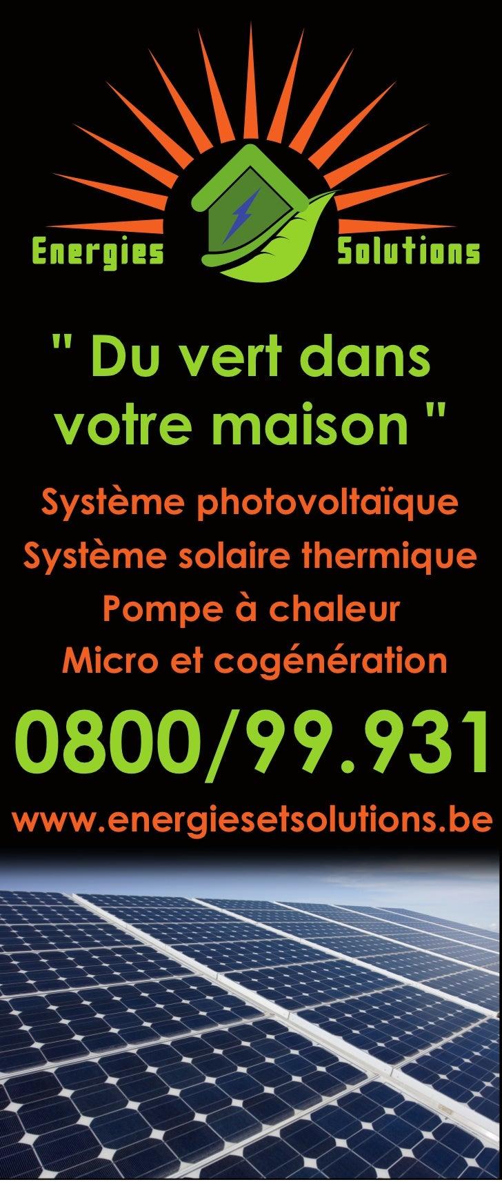 """Energies        Solutions  """" Du vert dans  votre maison """" Système photovoltaïqueSystème solaire thermique     Pompe à chal..."""
