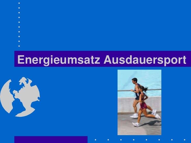 Energieumsatz Ausdauersport<br />
