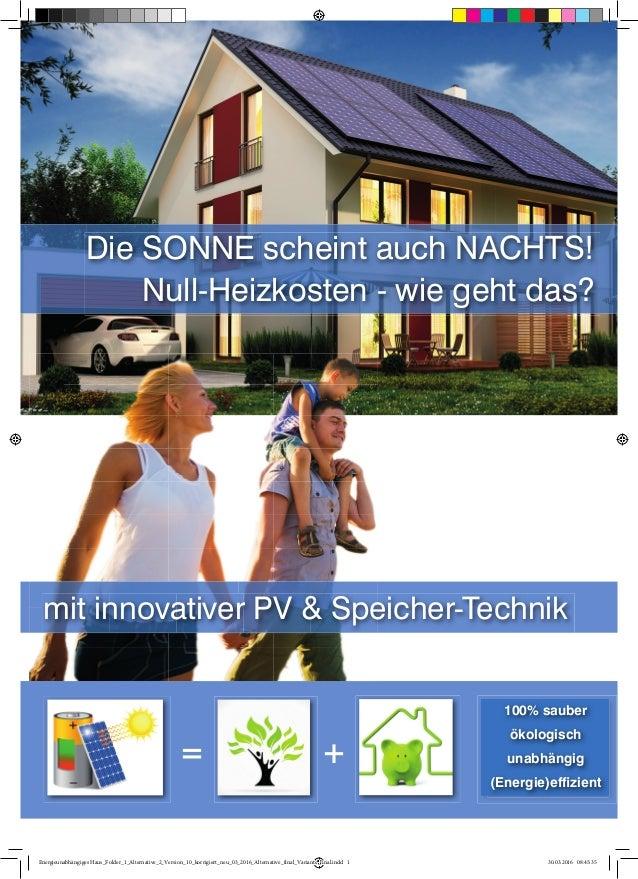 Die SONNE scheint auch NACHTS! Null-Heizkosten - wie geht das? = + mit innovativer PV & Speicher-Technik 100% sauber ökolo...