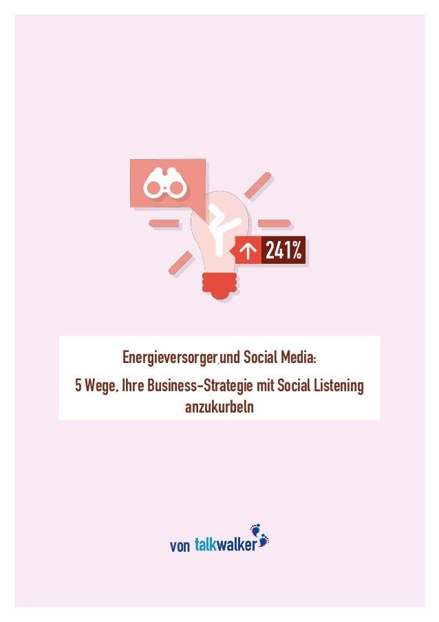 Energieversorgerund Social Media: 5 Wege, Ihre Business-Strategie mit Social Listening anzukurbeln von