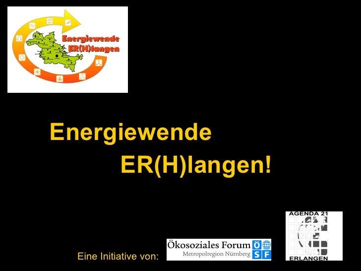 Eine Initiative von: Energiewende  ER(H)langen!