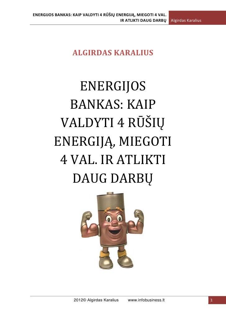 ENERGIJOS BANKAS: KAIP VALDYTI 4 RŪŠIŲ ENERGIJĄ, MIEGOTI 4 VAL.                                         IR ATLIKTI DAUG DA...
