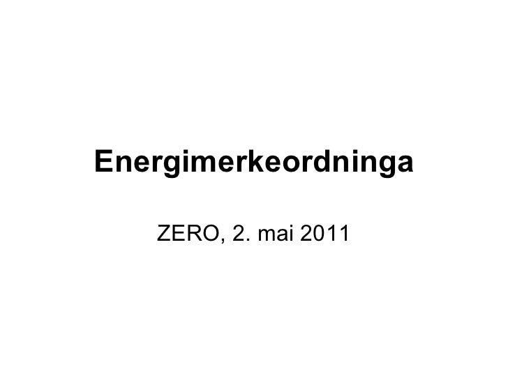 Energimerkeordninga ZERO, 2. mai 2011