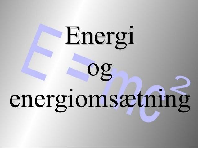 EnergiEnergi og energiomsætning