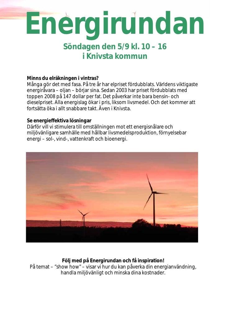 Energirundan                 Söndagen den 5/9 kl. 10 – 16                     i Knivsta kommun  Minns du elräkningen i vin...