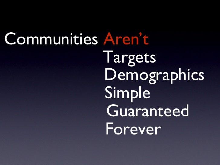 Communities Aren't Targets Demographics Simple Guaranteed Forever