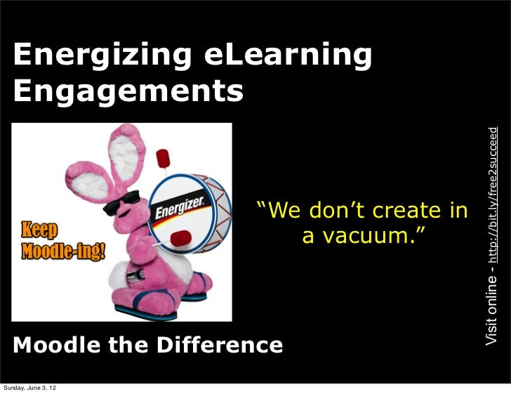 Energizing eLearning  Engagements                                           Visit online - http://bit.ly/free2succeed     ...