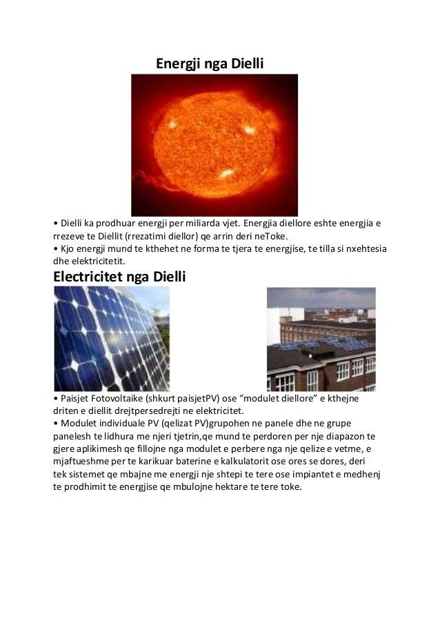 Energji nga Dielli • Dielli ka prodhuar energji per miliarda vjet. Energjia diellore eshte energjia e rrezeve te Diellit (...
