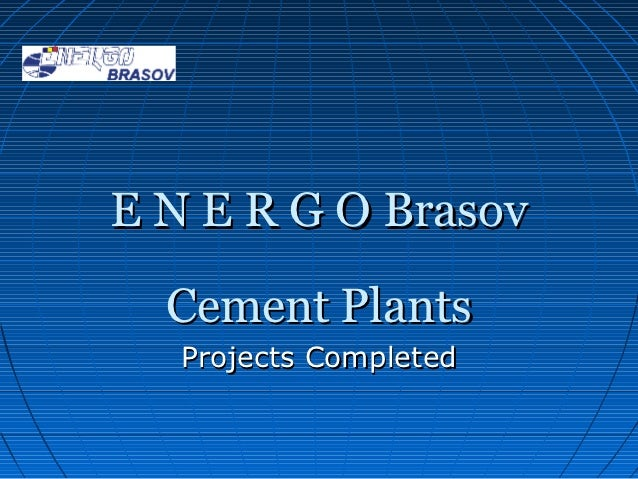 E N E R G O Brasov  Cement Plants   Projects Completed