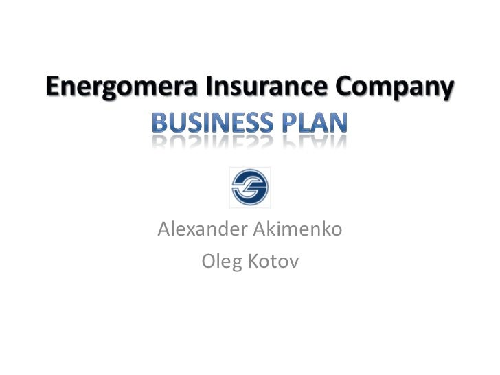 Energomera Insurance Company Business Plan<br />Alexander Akimenko<br />Oleg Kotov<br />