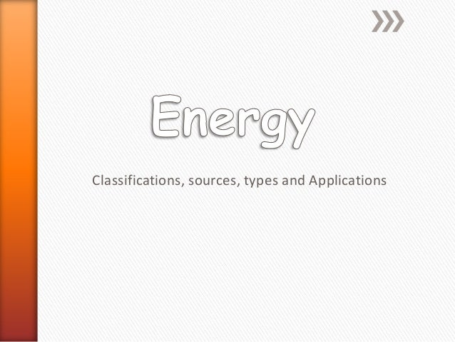Classifications, sources, types and Applications