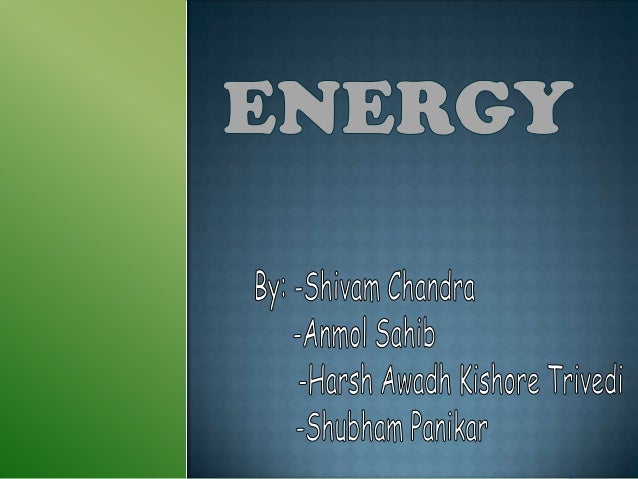  Energy  drives and control every apects of human life.It is crucial for continued human development and growth.Growth an...