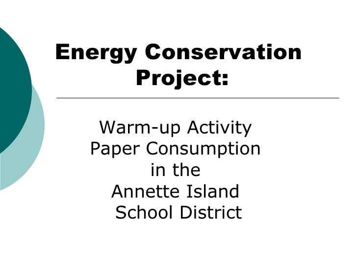 Energy Conservation Project: Warm-up Activity  Paper Consumption  in the  Annette Island  School District