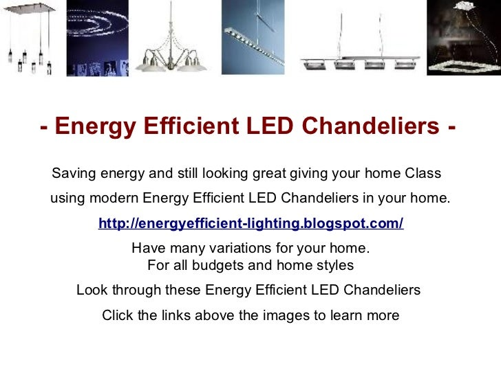 - Energy Efficient LED Chandeliers - Saving energy and still looking great giving your home Classusing modern Energy Effic...