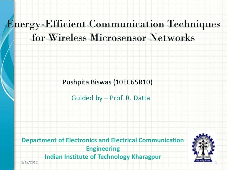 Pushpita Biswas (10EC65R10)                Guided by – Prof. R. DattaDepartment of Electronics and Electrical Communicatio...