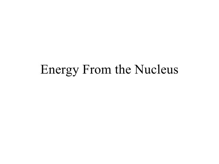 Energy From the Nucleus