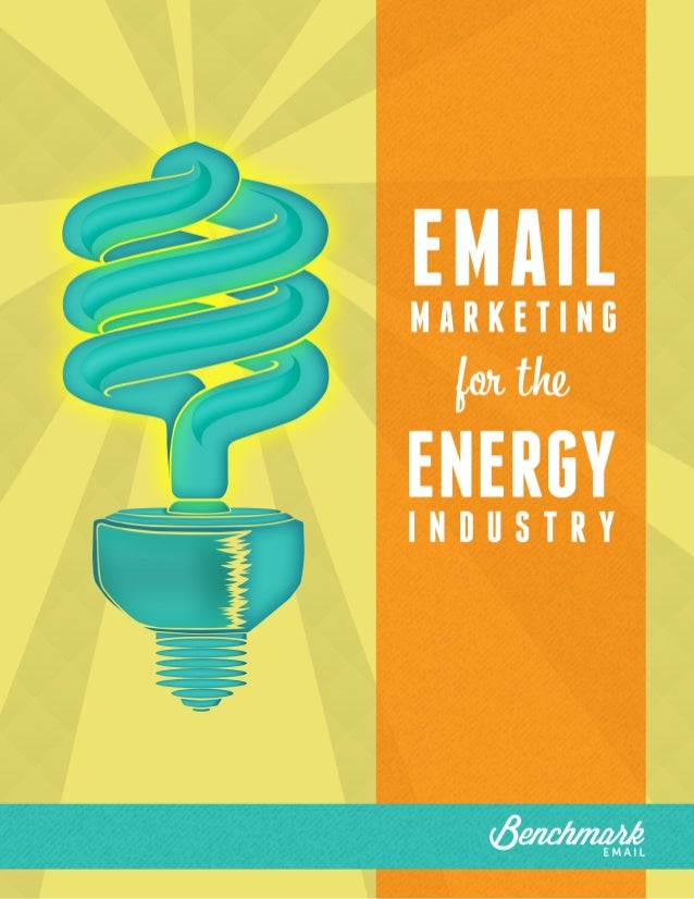 "Energy Supply & Services: Powering Progress via Email Marketing Foreword ""Imagination has brought mankind through the dark..."