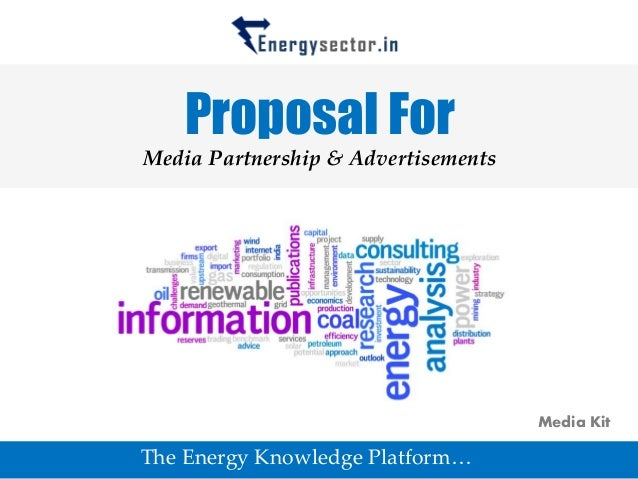 Proposal For Media Partnership & Advertisements The Energy Knowledge Platform… Media Kit
