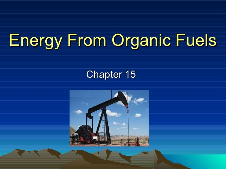 Energy From Organic Fuels Chapter 15