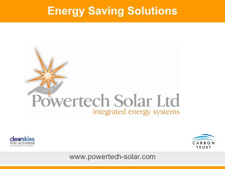 Energy Saving Solutions www.powertech-solar.com