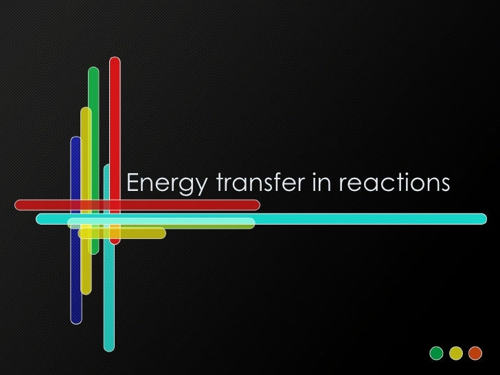 Energy transfer in reactions