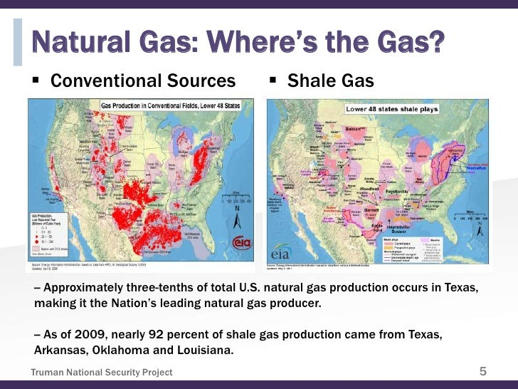 Natural Gas: Where's the Gas? Conventional Sources                      Shale Gas-- Approximately three-tenths of total ...