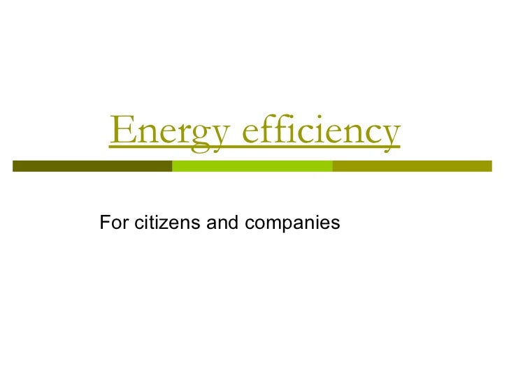 Energy efficiency For citizens and companies