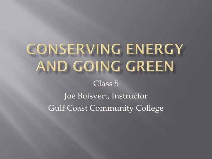 Class 5 Joe Boisvert, Instructor Gulf Coast Community College