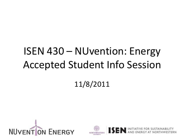 ISEN 430 – NUvention: EnergyAccepted Student Info Session          11/8/2011