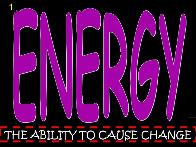 1  THE ABILITY TO CAUSE CHANGE