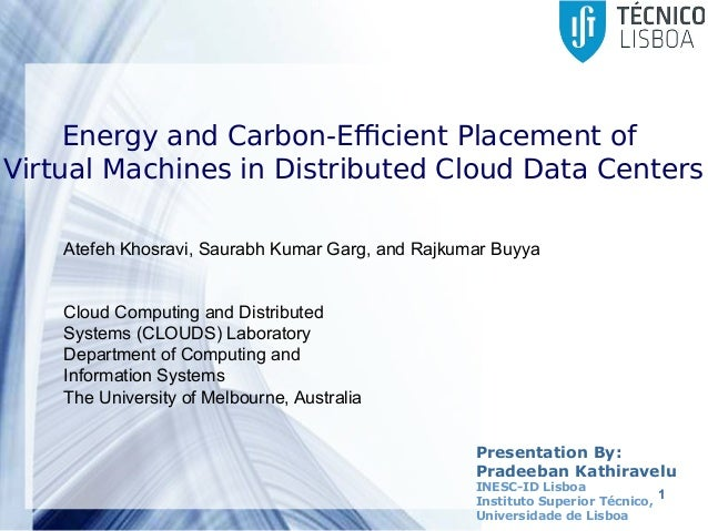 Energy and carbon efficient placement of virtual machines in distribu powerpoint templates 1 presentation by pradeeban kathiravelu inesc id lisboa instituto superior tcnico toneelgroepblik Choice Image