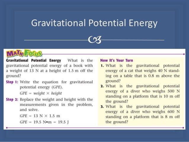 learning how to calculate gravitational potential energy and kinetic energy As objects move, their potential energy is converted into kinetic energy, the  the  equation for gravitational potential energy is gpe = mgh, where m is the.