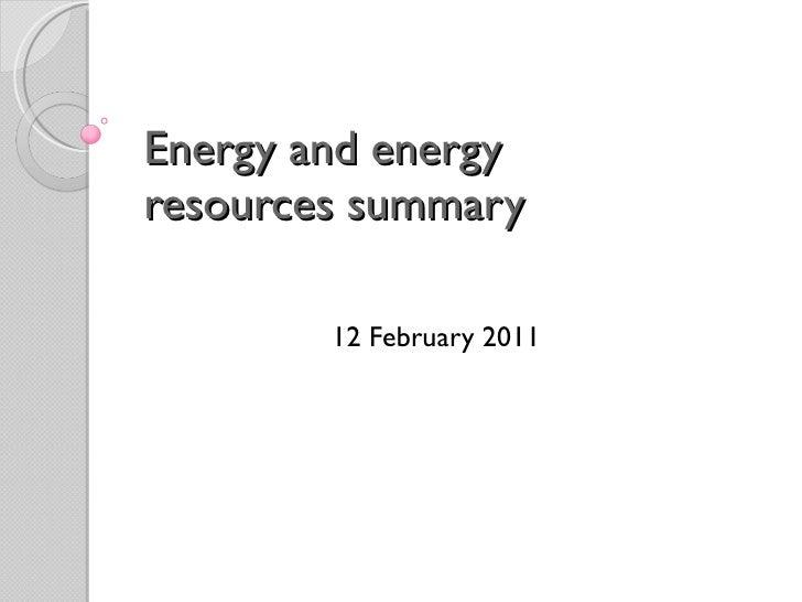 Energy and energy resources summary 12 February 2011
