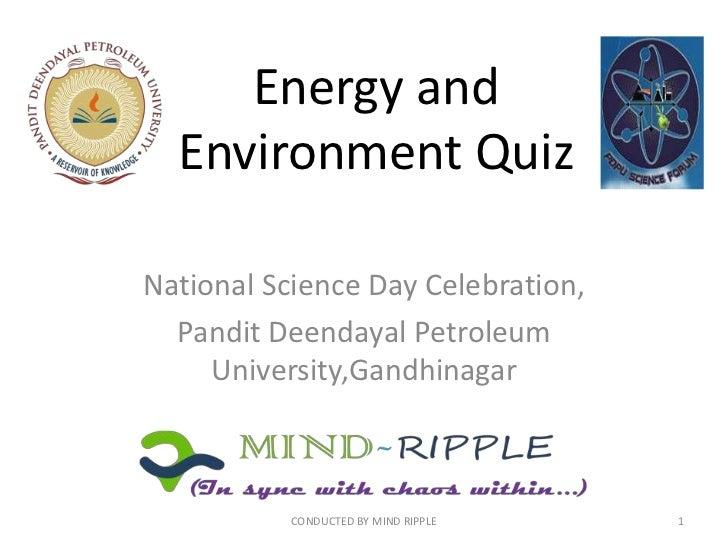 Energy and  Environment QuizNational Science Day Celebration,  Pandit Deendayal Petroleum     University,Gandhinagar      ...