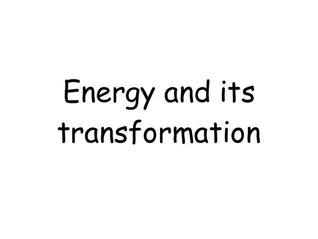 Energy and itstransformation