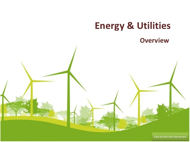 Energy & Utilities          Overview              Educational and Awareness
