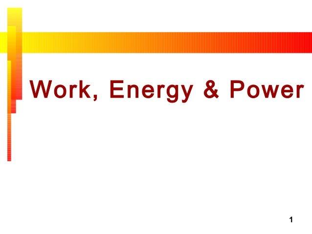 1 Work, Energy & Power