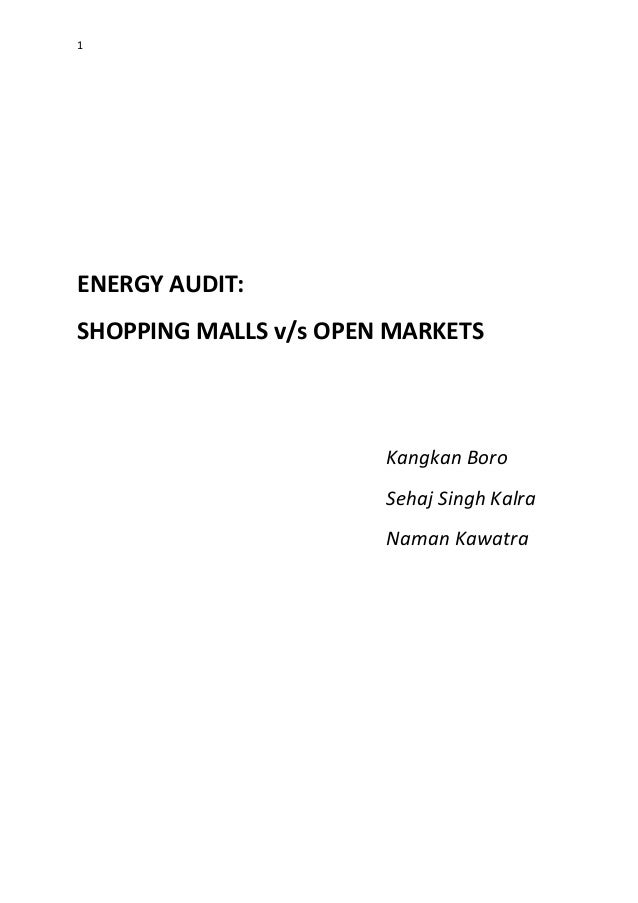1ENERGY AUDIT:SHOPPING MALLS v/s OPEN MARKETS                       Kangkan Boro                       Sehaj Singh Kalra  ...