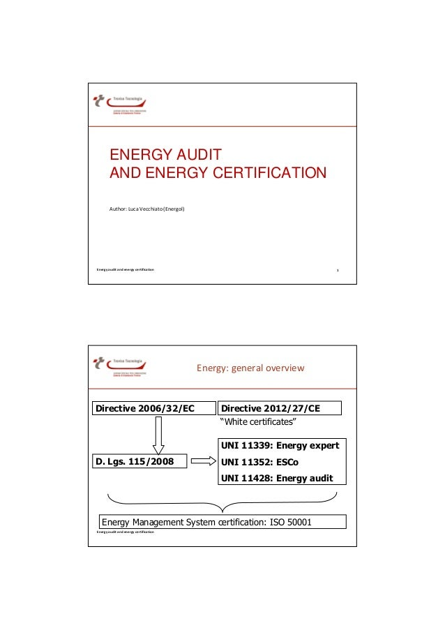 ENERGY AUDIT        AND ENERGY CERTIFICATION        Author: Luca Vecchiato (Energol)Energy audit and energy certification ...