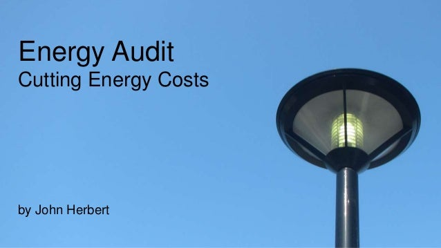Energy Audit Cutting Energy Costs by John Herbert
