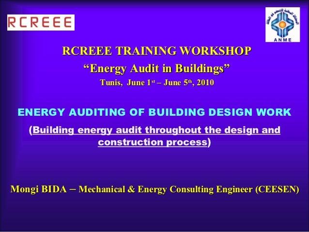 """RCREEE TRAINING WORKSHOP            """"Energy Audit in Buildings""""                  Tunis, June 1st – June 5th, 2010 ENERGY A..."""